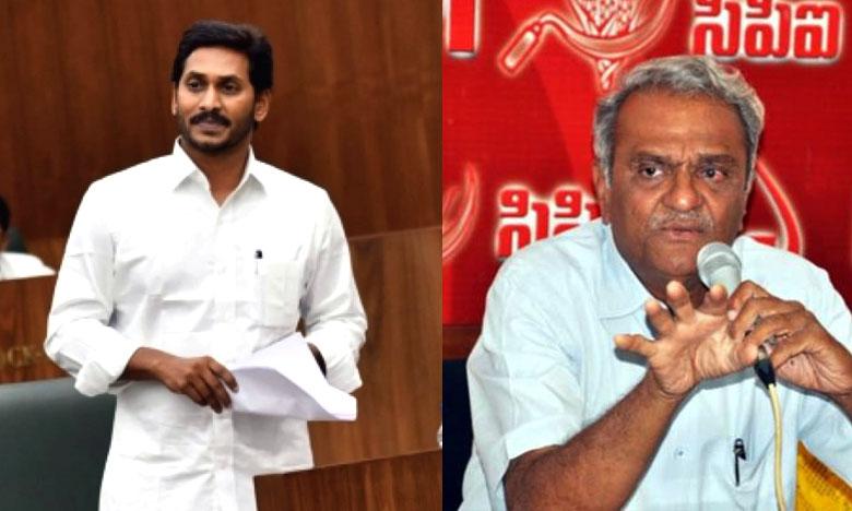 CPI Leader Narayana, జగన్ను చూసి.. కేసీఆర్ నేర్చుకోవాలి..!