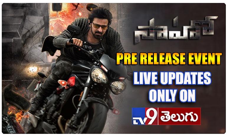 Prabhas Saaho pre release event live updates