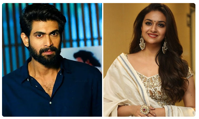 Keerthy Suresh Turns Down Rana Daggubatis Film..?